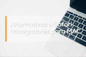 Alternativas a Safari, mejores navegadores para MAC